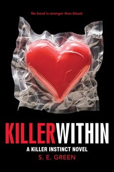 "The cover for alumna S.E. Green's ""Killer Within."" The novel is the follow-up to Green's ""Killer Instinct"" and will be released by Simon & Schuster on Tuesday, May 19, 2015. (FILE/simonandschuster.com)"